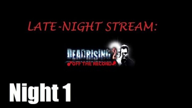 Dead Rising 2: Off The Record Night 1