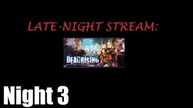 Dead Rising 2 Night 3