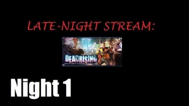 Dead Rising 2 Night 1