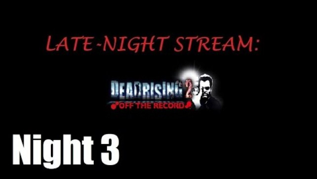 Dead Rising 2: Off The Record Night 3