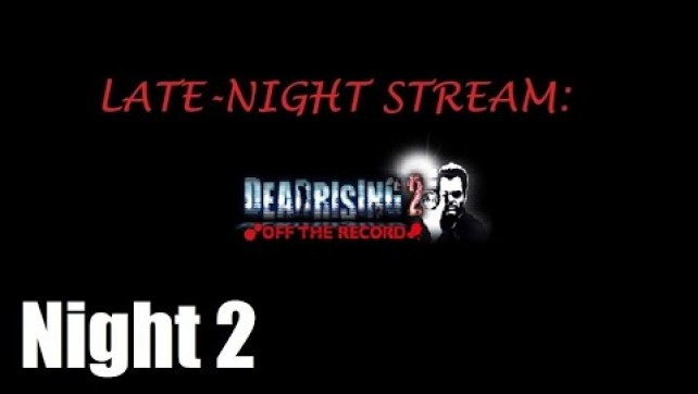 Dead Rising 2: Off The Record Night 2