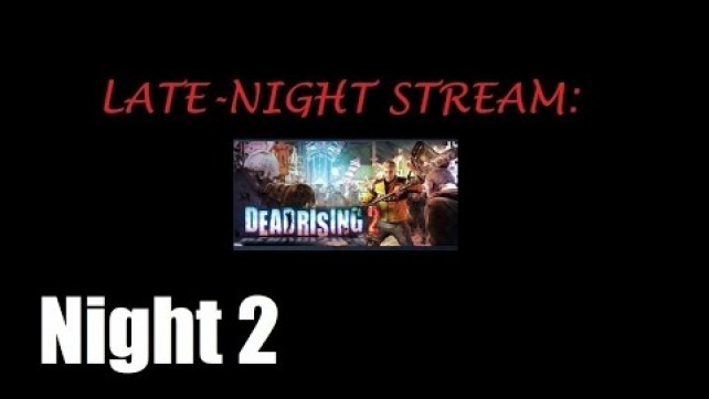 Dead Rising 2 Night 2