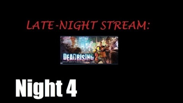 Dead Rising 2 Night 4