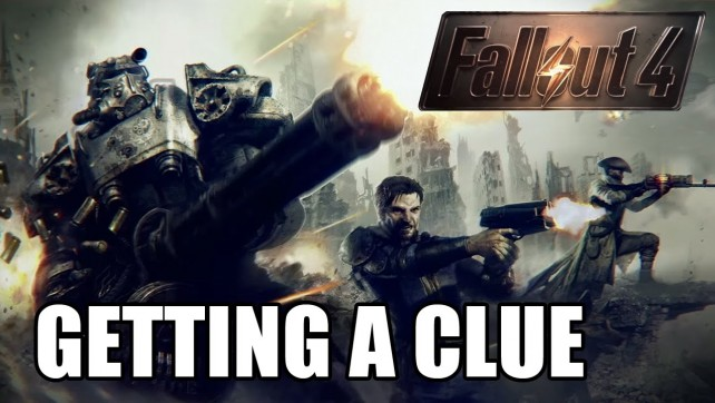 GETTING A CLUE - FALLOUT 4 EP15