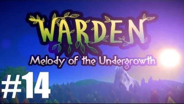 Warden: Melody of the Undergrowth Ep14