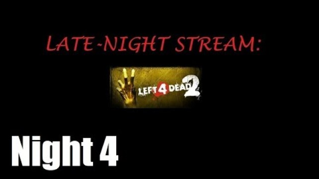 Left 4 Dead 2 Revisited Night 4