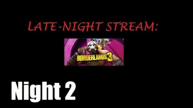 Borderlands 3 Night 2