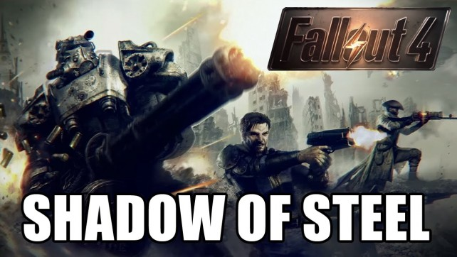 SHADOW OF STEEL - FALLOUT 4 EP17